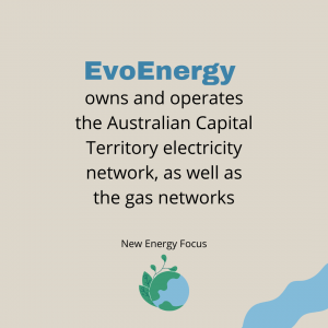 EvoEnergy owns and operates the Australian Capital Territory electricity network as well as the gas networks